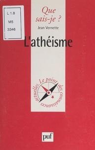 Jean Vernette et Paul Angoulvent - L'athéisme.