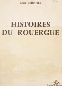 Jean Vernhes et Jean-Marie Tisseyre - Histoires du Rouergue.