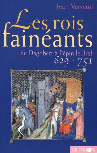 Les rois fainéants. De Dagobert à Pépin le Bref (629-651)