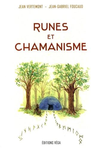 Jean Vertemont et Jean Gabriel Foucaud - Runes et chamanisme.