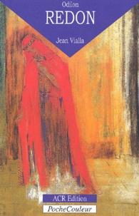 Jean Vialla - Odilon Redon - Sa vie, son oeuvre (1840-1916).