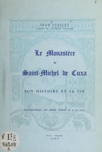 Jean Viallet et  Estel - Le Monastère de Saint-Michel de Cuxa - Son histoire et sa vie.