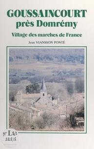 Jean Viansson Ponté - Goussaincourt près Domrémy - Village des marches de France.