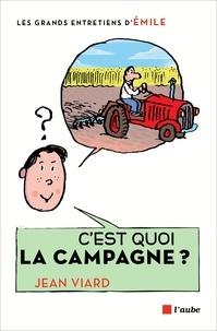 Jean Viard - C'est quoi la campagne ? - Entretiens avec Emile.