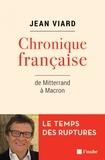 Jean Viard - Chronique française, de Mitterrand à Macron.