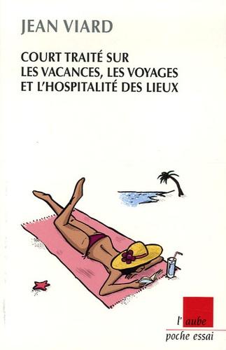 Jean Viard - Court traité sur les vacances, les voyages et l'hospitalité des lieux.