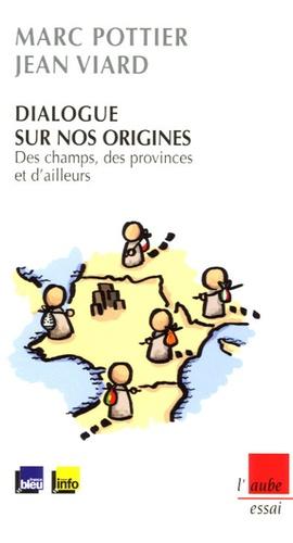 Jean Viard et Marc Pottier - Dialogue sur nos origines - Des champs, des provinces et d'ailleurs.