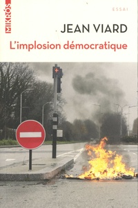 Jean Viard - L'implosion démocratique - Pour un nouveau pacte territorial.