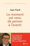 Jean Viard - Le moment est venu de penser à l'avenir.