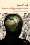 Jean Viard - Le nouvel âge du politique - Le temps de l'individu-monde.