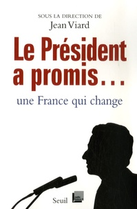 Jean Viard et Pascal Delannoy - Le Président a promis - Une France qui change !.