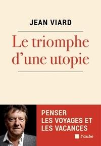 Jean Viard - Le triomphe d'une utopie.
