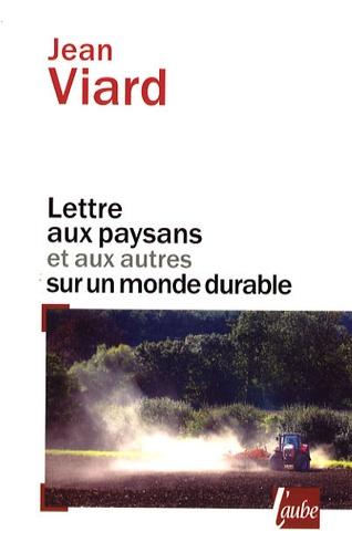 Jean Viard - Lettre aux paysans et aux autres sur un monde durable.