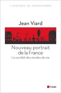 Jean Viard - Nouveau portrait de la France - La société des modes de vie.