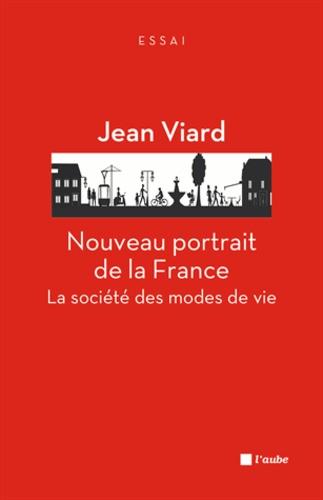 Nouveau portrait de la France. La société des modes de vie