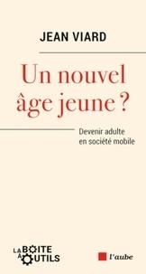 Téléchargement d'ebooks gratuits au format pdf Un nouvel âge jeune ?  - Devenir adulte en société mobile PDF CHM par Jean Viard