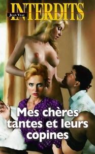 Jean Viau - Mes chères tantes et leurs copines.