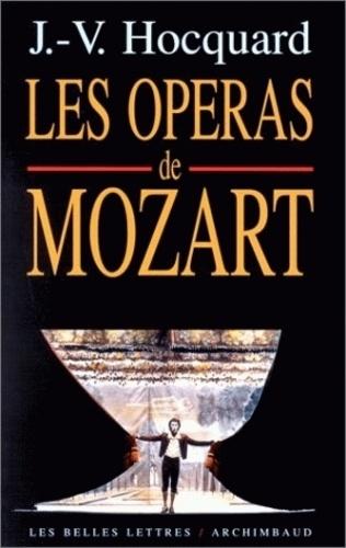 Jean-Victor Hocquard - Les opéras de Mozart.