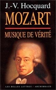 Jean-Victor Hocquard - Mozart, musique de vérité.