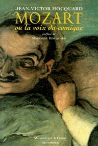 Jean-Victor Hocquard - Mozart ou La voix du comique.