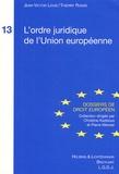 Jean-Victor Louis et Thierry Ronse - L'ordre juridique de l'Union européenne.