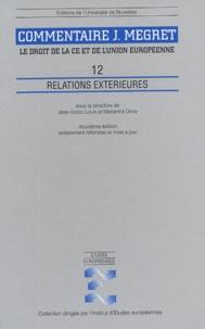 Jean-Victor Louis et Marianne Dony - Le droit de la CE et de l'Union européenne - Relations extérieures.