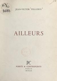 Jean-Victor Pellerin - Ailleurs.