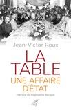 Jean-Victor Roux - La table, une affaire d'Etat.