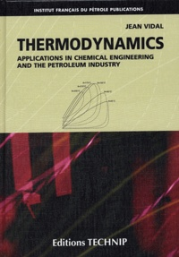 Thermodynamics- Applications in Chemical Engineering and the Petroleum Industry - Jean Vidal |