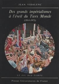 Jean Vidalenc et Roland Mousnier - Des grands impérialismes à l'éveil du Tiers Monde - 1914-1973.