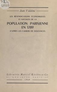 Jean Vidalenc - Les revendications économiques et sociales de la population parisienne en 1789, d'après les cahiers de doléances.