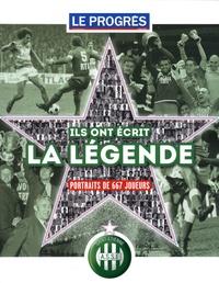 Jean Vieillard - Ils ont écrit la légende - Portraits de 667 joueurs.
