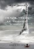 Jean Vigne - Désolation - Le Dernier Vampire.