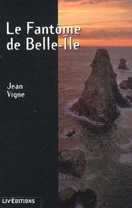Jean Vigne - Le Fantôme de Belle-Ile.