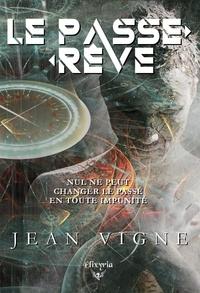 Jean Vigne - Le Passe-rêve.