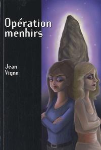 Jean Vigne - Opération menhirs.