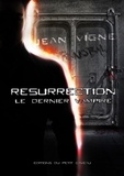 Jean Vigne - Résurrection : le dernier vampire.