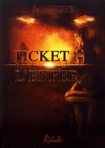 Jean Vigne - Ticket pour l'enfer.