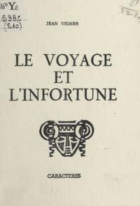 Jean Vignes et Bruno Durocher - Le voyage et l'infortune.