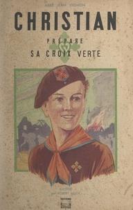Jean Vignon et Robert Rigot - Christian prépare sa Croix verte.