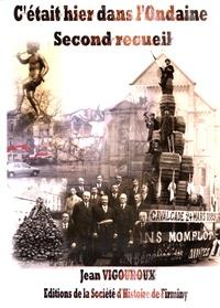 Jean Vigouroux - C'était hier dans l'Ondaine - Second recueil.