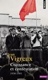 Jean Vigreux - Croissance et contestation - 1958-1981.