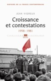 Jean Vigreux - Histoire de la France contemporaine - Tome 9, Croissance et contestations (1958-1981).