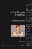 Jean Vigreux - La faucille après le marteau - Le communisme aux champs de l'entre-deux-guerres.