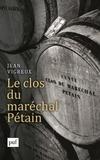 Jean Vigreux - Le clos du maréchal Pétain.