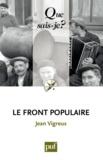 Jean Vigreux - Le Front populaire (1934-1938).