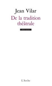 Jean Vilar - De la tradition théâtrale.