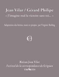 "Jean Vilar et Gérard Philipe - Jean Vilar / Gérard Philipe - ""J'imagine mal la victoire sans toi...""."
