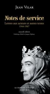 Jean Vilar - Notes de service - Lettres aux acteurs et autres textes.