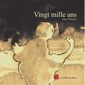 Jean Villemin - Vingt mille ans.